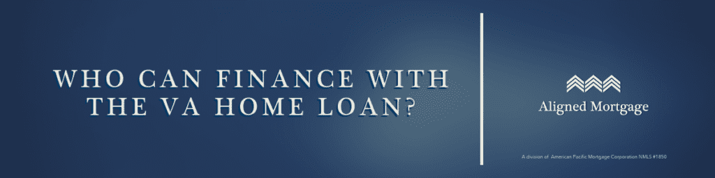 Who can finance with the VA home loan